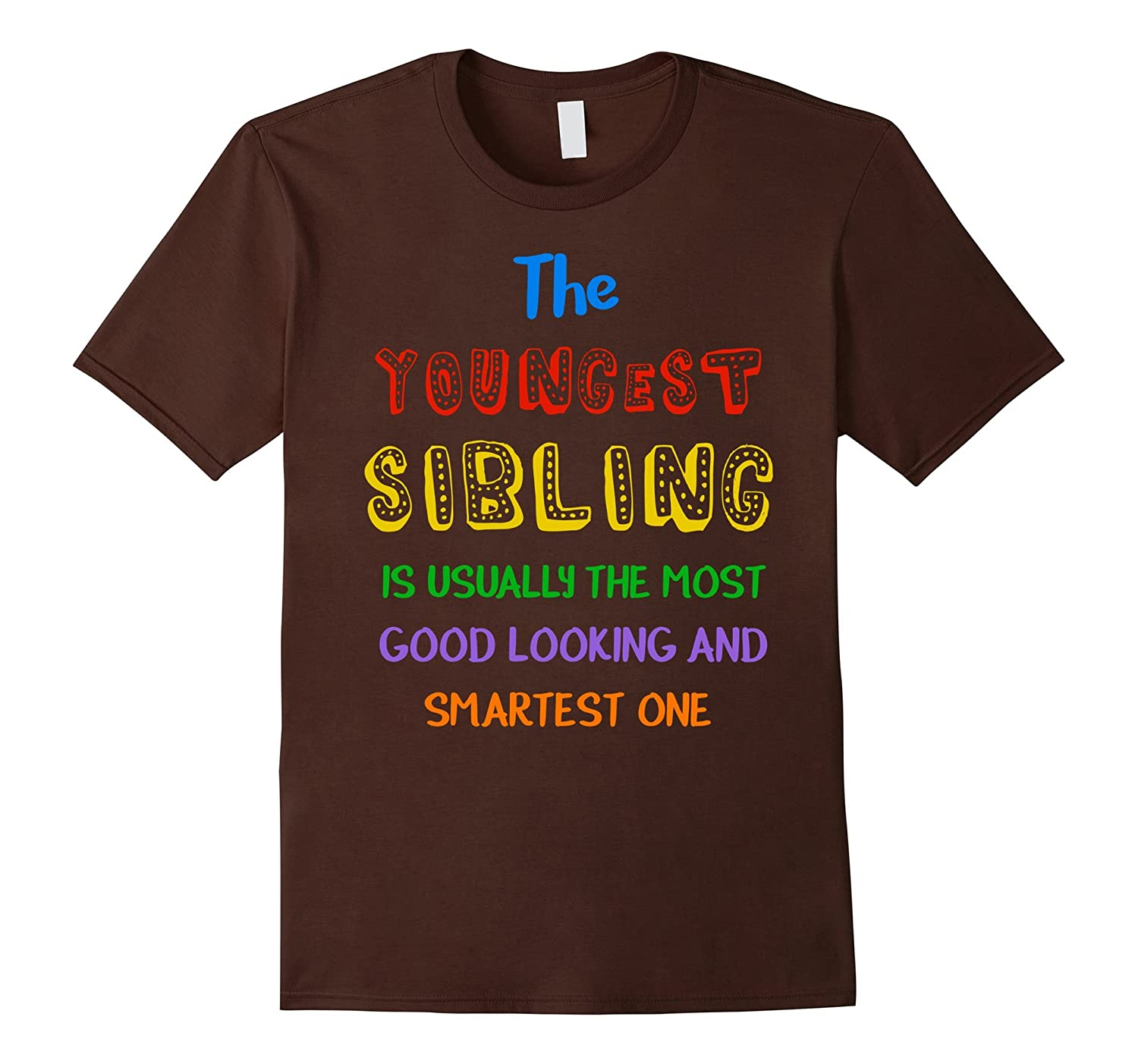Funny Youngest Sibling Good Looking Smart Sibling T-Shirt