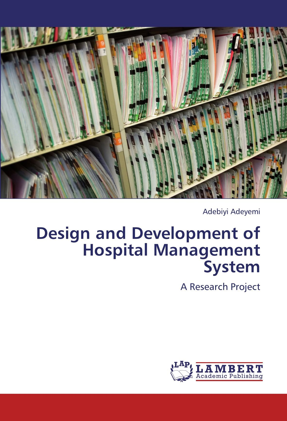 Design and Development of Hospital Management System: A Research