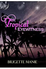 Tropical Eyewitness (The Banning Island Romances Book 2) Kindle Edition