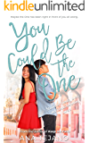 You Could Be the One: Stories of Friends, Lovers, and Friends Becoming Lovers