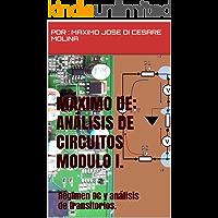 MÁXIMO DE: ANÁLISIS DE CIRCUITOS MODULO I.: Régimen DC y análisis de transitorios. (MAXIMO DE: ANALISIS DE CIRCUITOS nº 1)