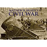 Mathew Brady's Civil War