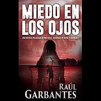 Miedo en los Ojos: Una novela policíaca de misterio, asesinos en serie y crímenes (Spanish Edition)
