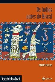 Os índios antes do Brasil (Descobrindo o Brasil)