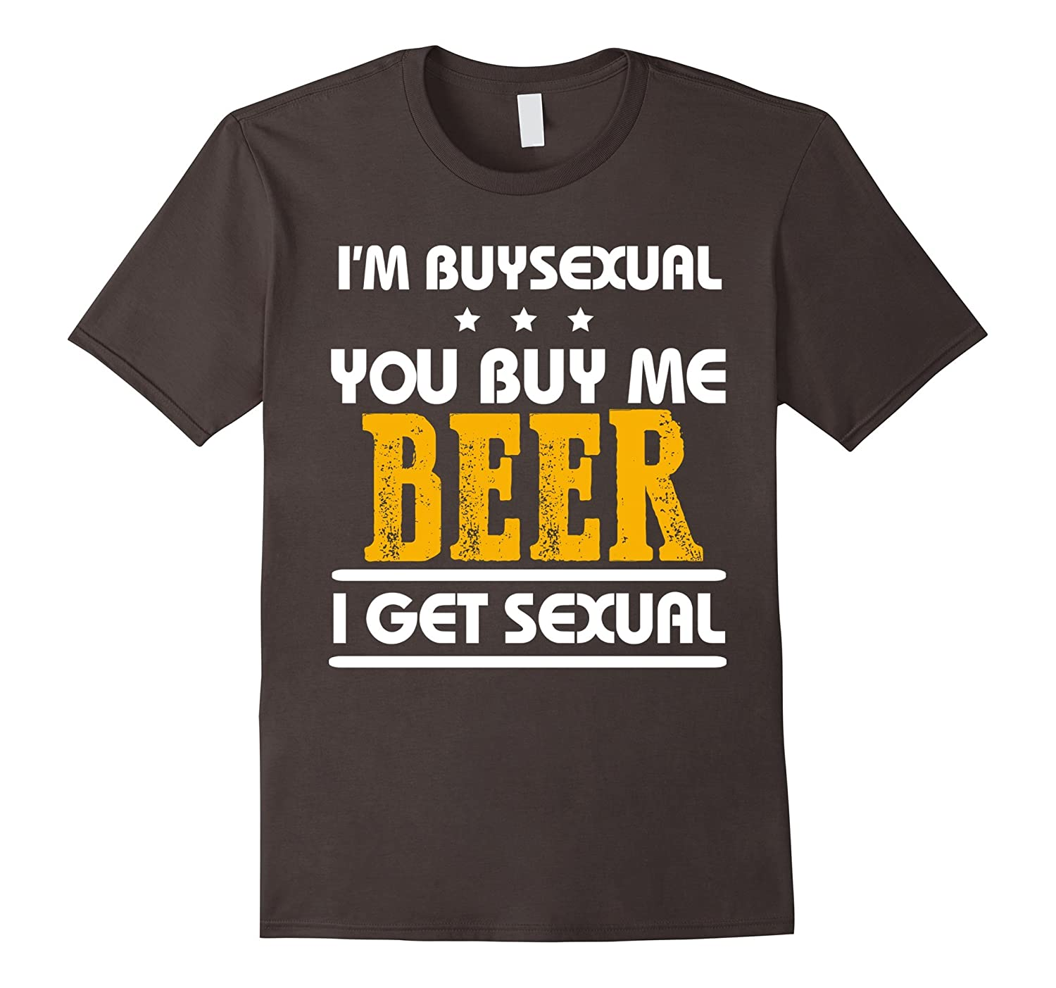 Funny t shirt I'm Buysexual You Buy Me Beer I Get Sexual