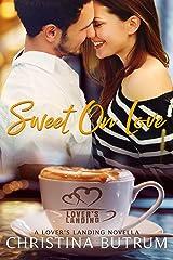 Sweet on Love: A Lover's Landing Novella Kindle Edition