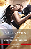 Crowning His Convenient Princess (Once Upon a Seduction...)