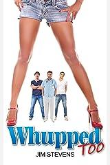 Whupped Too Kindle Edition