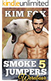 Smokejumpers Werebear 5: Keene and Chloe