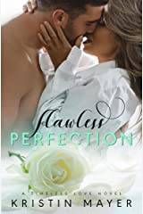 Flawless Perfection (A Timeless Love Novel Book 2) Kindle Edition