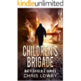 BATTLEFIELD Z - CHILDREN'S BRIGADE a post apocalyptic sci fi adventure