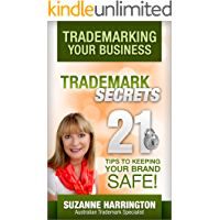 Trademarking Your Business Trademark Secrets - 21 Tips to Keeping Your Brand Safe!