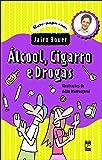 Álcool, Cigarro e Drogas