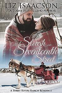 The Sleigh on Seventeenth Street (Three Rivers Ranch Romance Book 14)