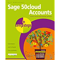 Sage 50cloud Accounts in easy steps: covers cloud and desktop versions