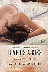 Give Us a Kiss: A Novel Paperback