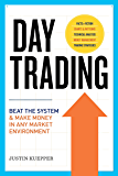Day Trading: Beat The System and Make Money in Any Market Environment (English Edition)