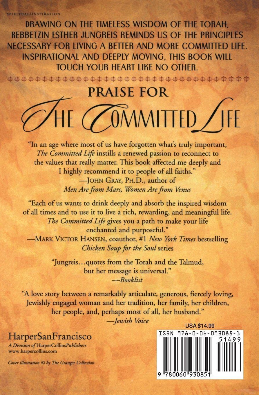 The Committed Life: Principles For Good Living From Our Timeless Past:  Rebbetzin Esther Jungreis: 9780060930851: Amazon.com: Books