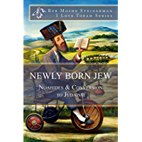 Newly Born Jew: Noahides & Conversion to Judaism (I Love Torah Series) (English Edition)