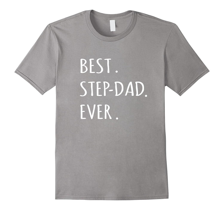 Best Step-dad Ever tshirt stepdad with hyphen t shirt tee