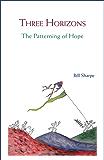 Three Horizons: The Patterning of Hope (English Edition)