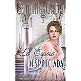 La Esposa Despreciada (Spanish Edition)
