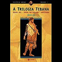 A Trilogia Tebana: Édipo Rei, Édipo em Colono, Antígona (Tragédia Grega *)