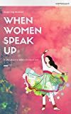 When Women Speak Up: A Women's Web Collection of inspiring stories