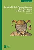Cartographie de la France et du monde de la Renaissance au Siècle des lumières
