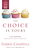 The Choice is Yours Curriculum (Teacher Edition): Life Happens Walking with God is a decision.