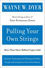 Pulling Your Own Strings: Dynamic Techniques for Dealing with Other People and Living Your Life As You Choose Kindle Edition