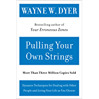 Pulling Your Own Strings: Dynamic Techniques for Dealing with Other People and Living Your Life As You Choose (English…