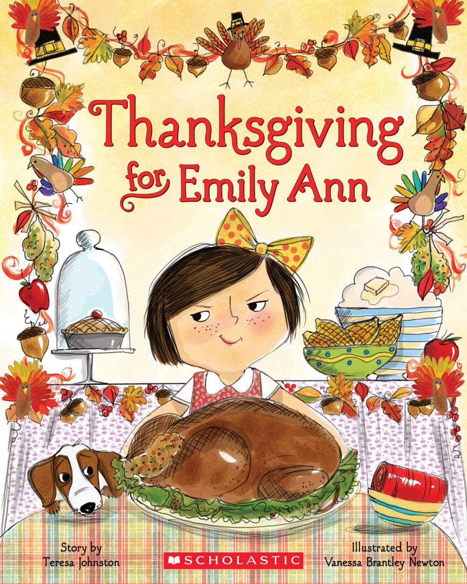 Thanksgiving for Emily Ann: Johnston, Teresa, Brantley-Newton, Vanessa:  9780545434133: Amazon.com: Books