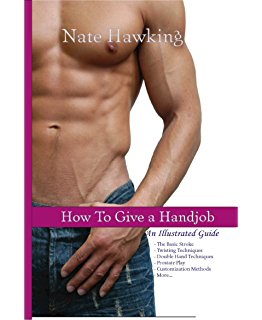 Out in the open revised edition the complete male pelvis kindle how to give a hand job an illustrated guide fandeluxe Image collections
