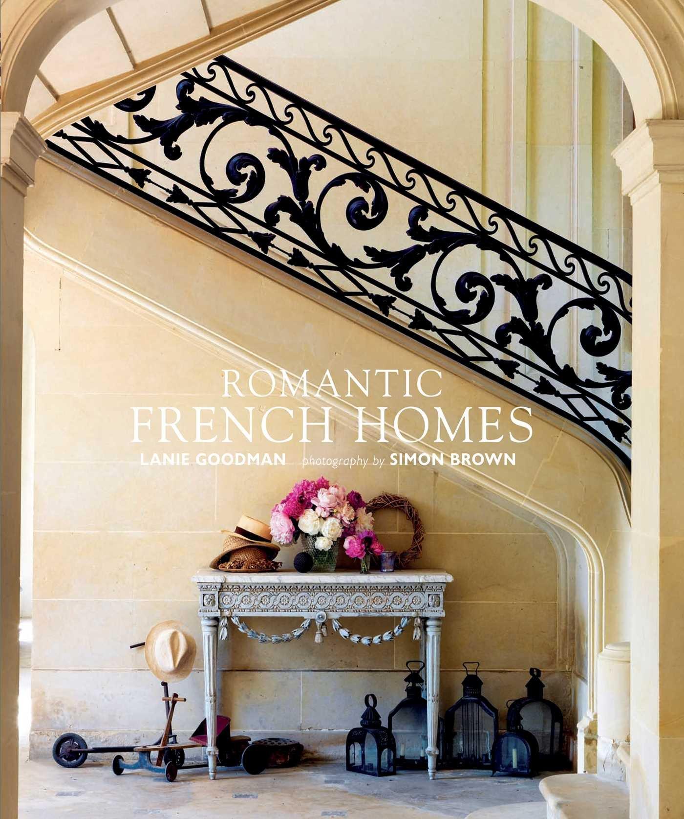romantic french homes lanie goodman 9781908862761 amazon com books