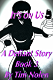 It's on Us: A Defiant Story Book 3