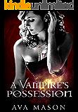 A Vampire's Possession: A Vampire Romance (A Dangerous Beast Book 2)