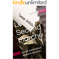 Le Second Marché: La vie commence après le divorce (French Edition)