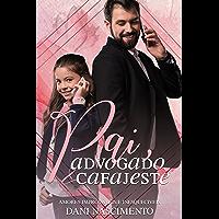 Pai, Advogado & Cafajeste: (Amores Improváveis e Inesquecíveis)