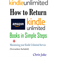 How to Return Amazon Kindle Unlimited Books in Simple Steps: A Self-Guided Approach to Return Borrow Books, Maximize…