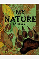"""My Nature Journal~Kids Nature Log/Nature Draw and Write Journal: Draw And Write Nature Journal For Children; 8.5""""x11"""" Nature Log Book With Space For Sketching, Samples and Observations Paperback"""