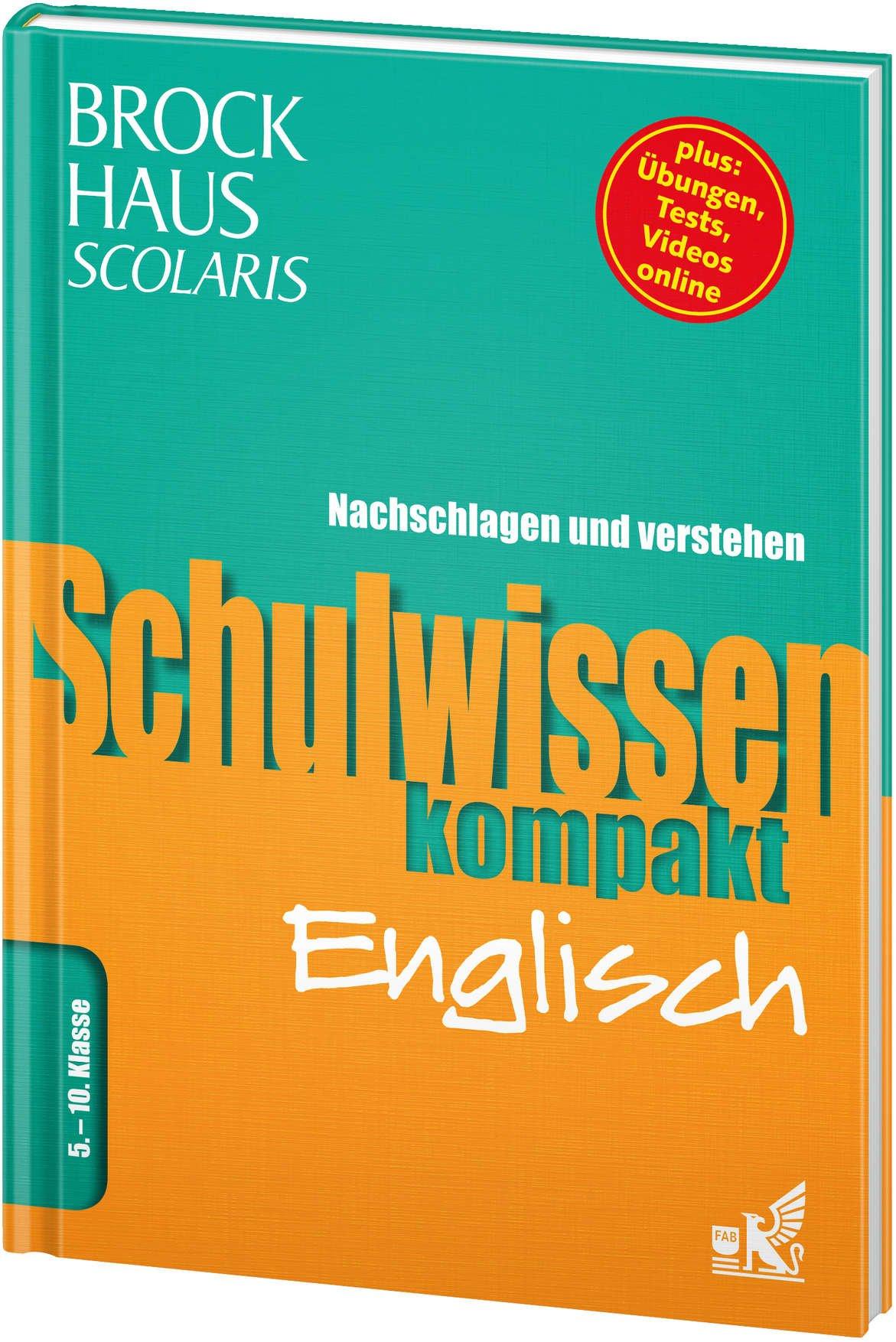 Brockhaus Scolaris Schulwissen kompakt Englisch 5. - 10. Klasse: Nachschlagen und verstehen