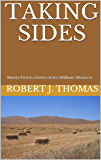 TAKING SIDES: Ninety-First in a Series of Jess Williams Westerns (A Jess Williams Western Book 91)