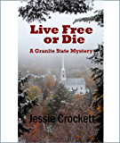 Live Free or Die (The Granite State Mysteries Book 1)