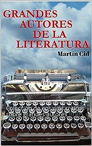 Grandes Autores de la Literatura: Colección de ensayos críticos sobre grandes autores (Spanish Edition
