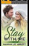 Stay with Me: A Christian Faith Romance (Faith and Love Book 3)