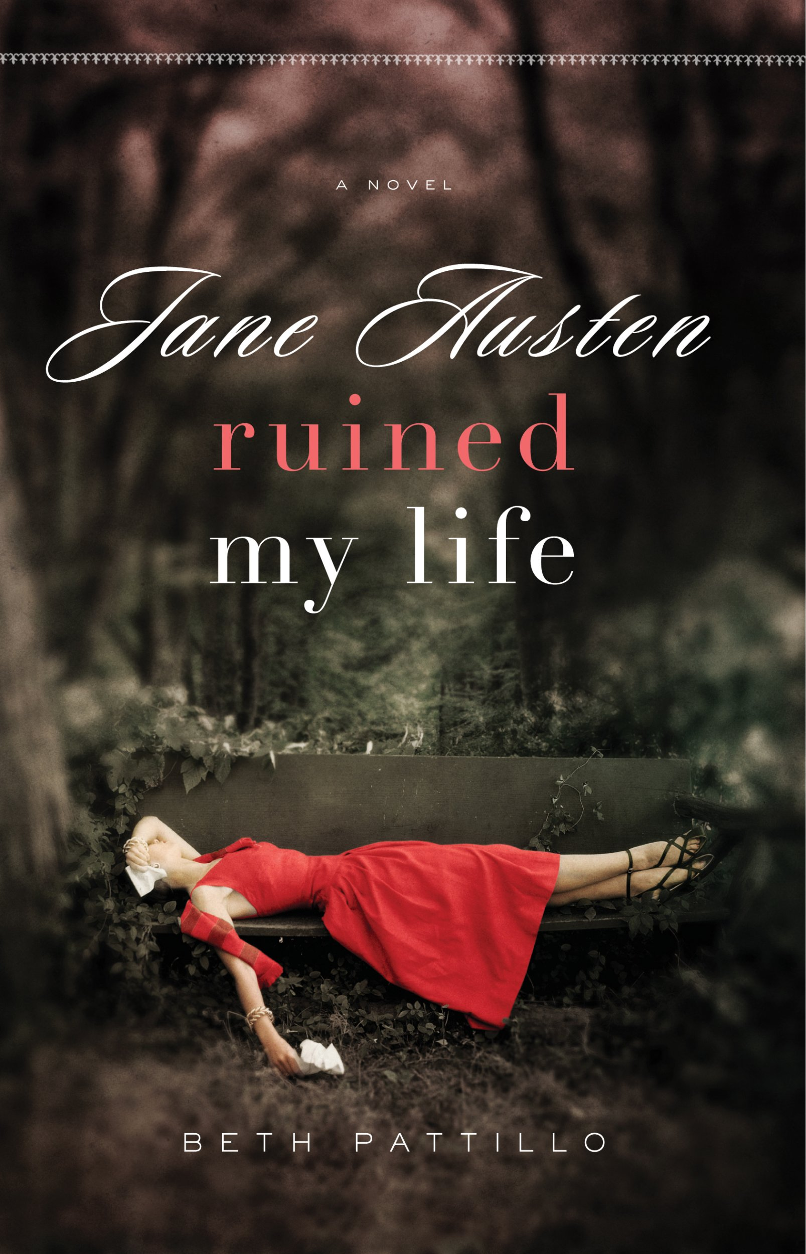 Jane Austen Ruined My Life: A novel
