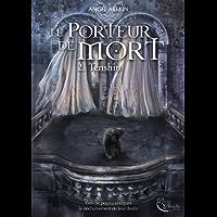 Le Porteur de Mort: Tome 2 - Tenshin