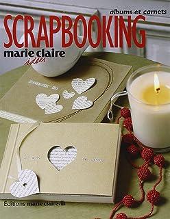 Scrapbooking (Marie Claire Idées)