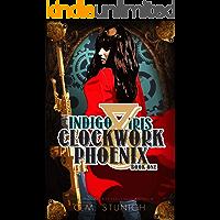 Indigo & Iris: A Steampunk Urban Fantasy (Clockwork Phoenix Book 1)